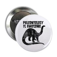 "Paleontology Is Awesome 2.25"" Button"