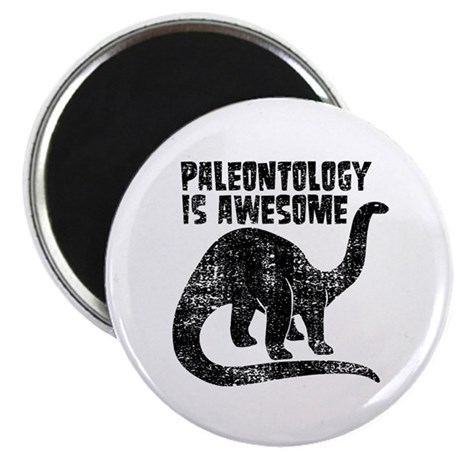 Paleontology Is Awesome Magnet