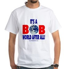 It's A Bob World Shirt