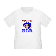 """""""Vote For Bob"""" T"""