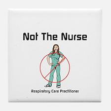 Not the nurse Tile Coaster
