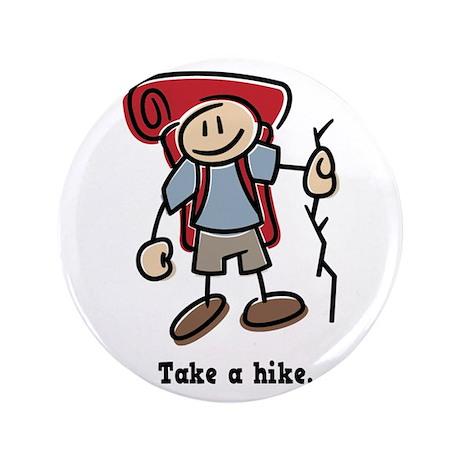 """Cute Take a Hike 3.5"""" Button"""