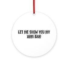 Arm Bar Ornament (Round)