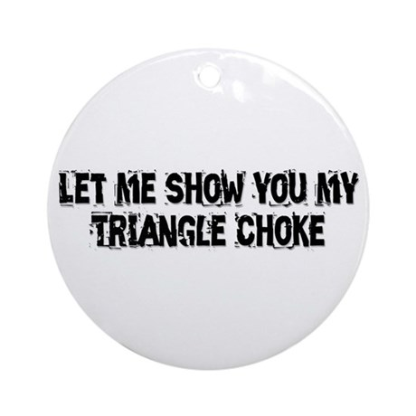 Triangle Choke Ornament (Round)