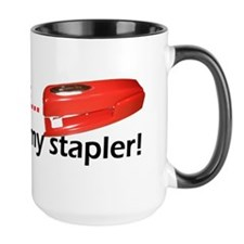 I Believe You Have My Stapler Mug