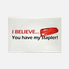 I Believe You Have My Stapler Rectangle Magnet