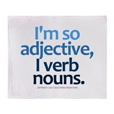 I'm So Adjective Throw Blanket