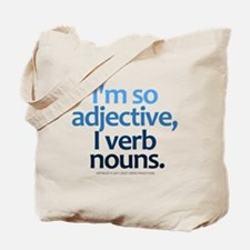 I'm So Adjective Tote Bag