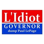 L'Idiot Governor Paul LePage bumper sticker