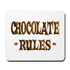 Chocolate Rules Mousepad