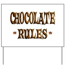 Chocolate Rules Yard Sign