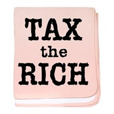 TAX the RICH Tshirts and Products baby blanket