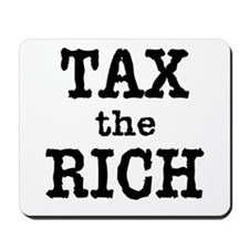 TAX the RICH Tshirts and Products Mousepad