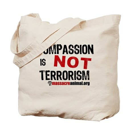 COMPASSION IS NOT TERRORISM - Tote Bag