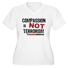 COMPASSION IS NOT TERRORISM - T-Shirt
