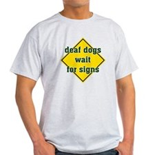 Deaf Dog Signs T-Shirt