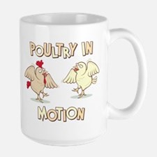 """""""Poultry in Motion"""" Mug"""