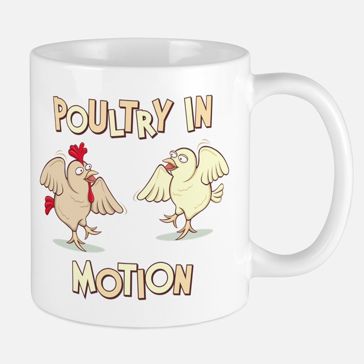 """Poultry in Motion"" Mug"