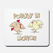 """Poultry in Motion"" Mousepad"