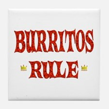 Burritos Rule Tile Coaster