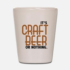 Craft Beer or Nothing Shot Glass