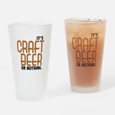 Craft Beer or Nothing Drinking Glass