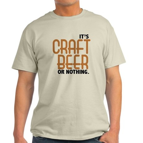 Craft Beer or Nothing Light T-Shirt