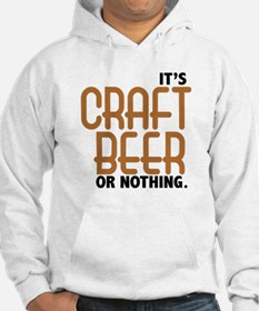 Craft Beer or Nothing Hoodie