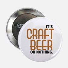 "Craft Beer or Nothing 2.25"" Button"