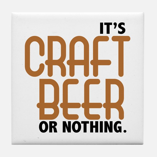 Craft Beer or Nothing Tile Coaster