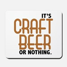 Craft Beer or Nothing Mousepad