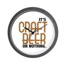 Craft Beer or Nothing Wall Clock