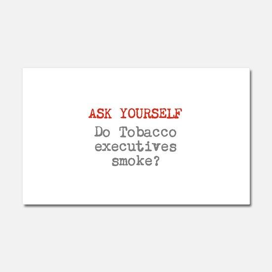 Do Tobacco execs smoke? Car Magnet 20 x 12