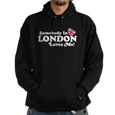 Somebody In London Loves Me Hoodie