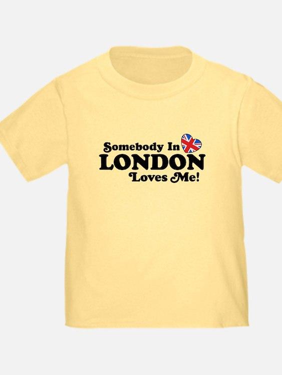 Somebody In London Loves Me T