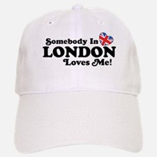 Somebody In London Loves Me Baseball Baseball Cap