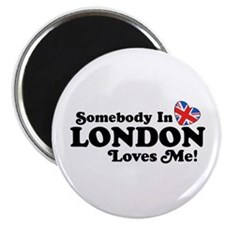 Somebody In London Loves Me Magnet