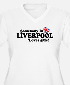 Somebody In Liverpool Loves Me T-Shirt