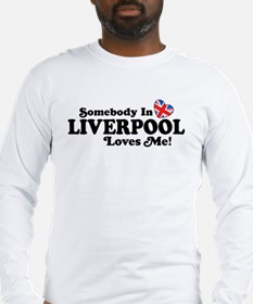 Somebody In Liverpool Loves Me Long Sleeve T-Shirt