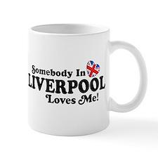 Somebody In Liverpool Loves Me Mug