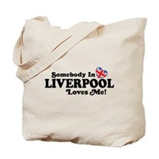 Somebody In Liverpool Loves Me Tote Bag