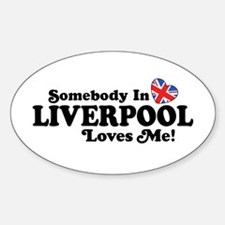 Somebody In Liverpool Loves Me Decal