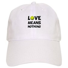 Love Means Nothing Baseball Cap
