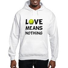 Love Means Nothing Hoodie