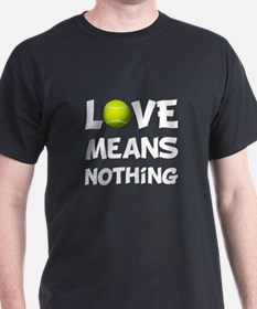 Love Means Nothing T-Shirt