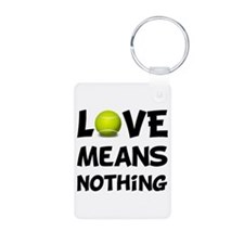Love Means Nothing Keychains