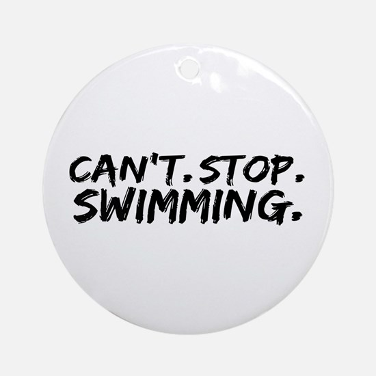 Can't Stop Swimming Ornament (Round)
