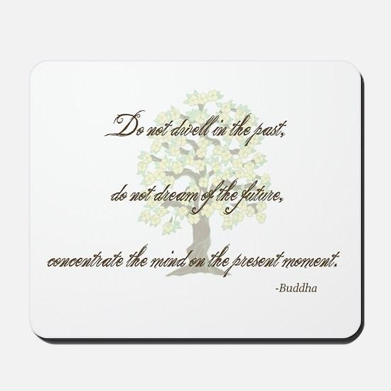 Buddha- Present Moment Mousepad