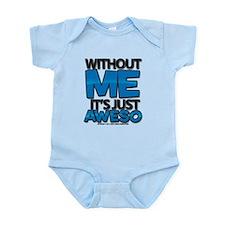 Without Me Blue Infant Bodysuit