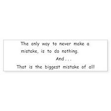 Make a Mistake Bumper Bumper Sticker